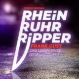"""True-Crime-Doku über deutschen Jack the Ripper: """"Der Rhein-Ruhr-Ripper Frank Gust - Das Leben eines Serienmörders"""""""